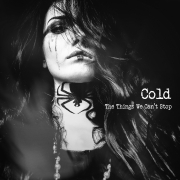 Cold: The Things We Can't Stop