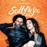 Goldschatz: Salt Of The Sea