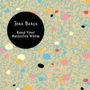 Josa Barck: Keep Your Batteries Warm
