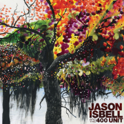 Jason Isbell and the 400 Unit: Jason Isbell and the 400 Unit