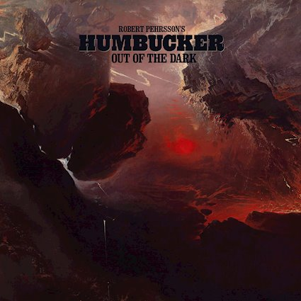 Robert Pehrsson's Humbucker: Out of the Dark