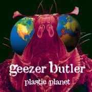 Geezer Butler: Plastic Planet (Re-Release)