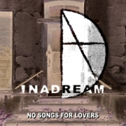 Inadream: No Songs For Lovers