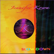 Jennifer Kowa: Slow Down