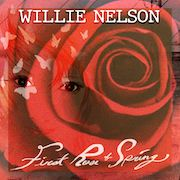 Willie Nelson: First Rose Of Spring