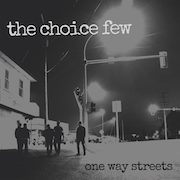 The Choice Few: One Way Streets