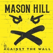 Mason Hill: Against The Wall