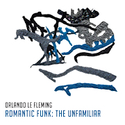 Orlando Le Fleming + Romantic Funk: The Unfamiliar